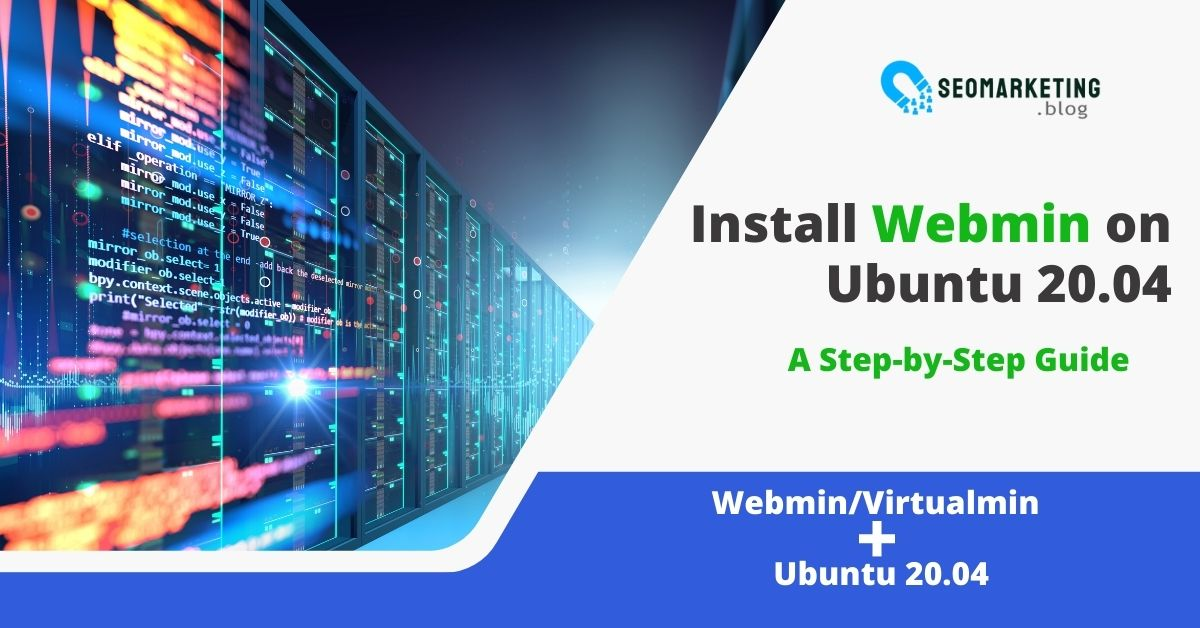 Read more about the article How to Install Webmin on Ubuntu 20.04 : A Step-by-Step Guide
